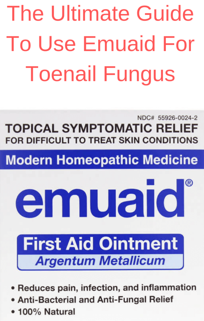 How To Use Emuaid For Toenail Fungus Effectively In 2020